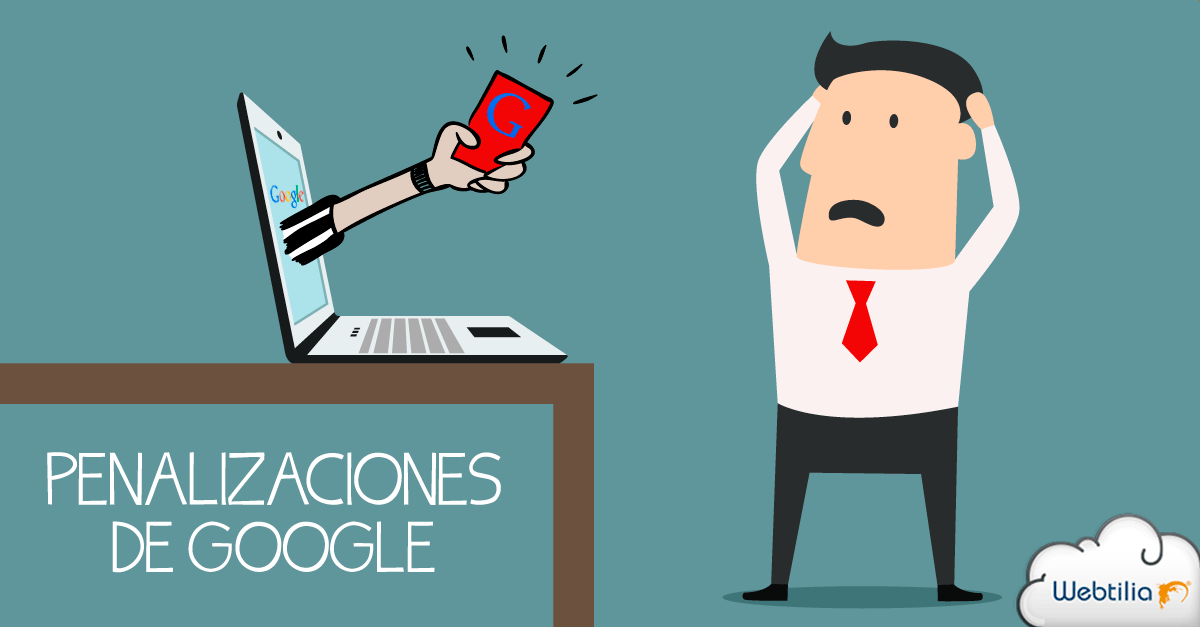 penalizaciones-google-webtilia
