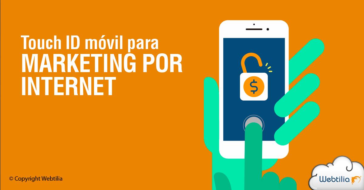 Aplicaciones del Touch ID móvil en el marketing por internet