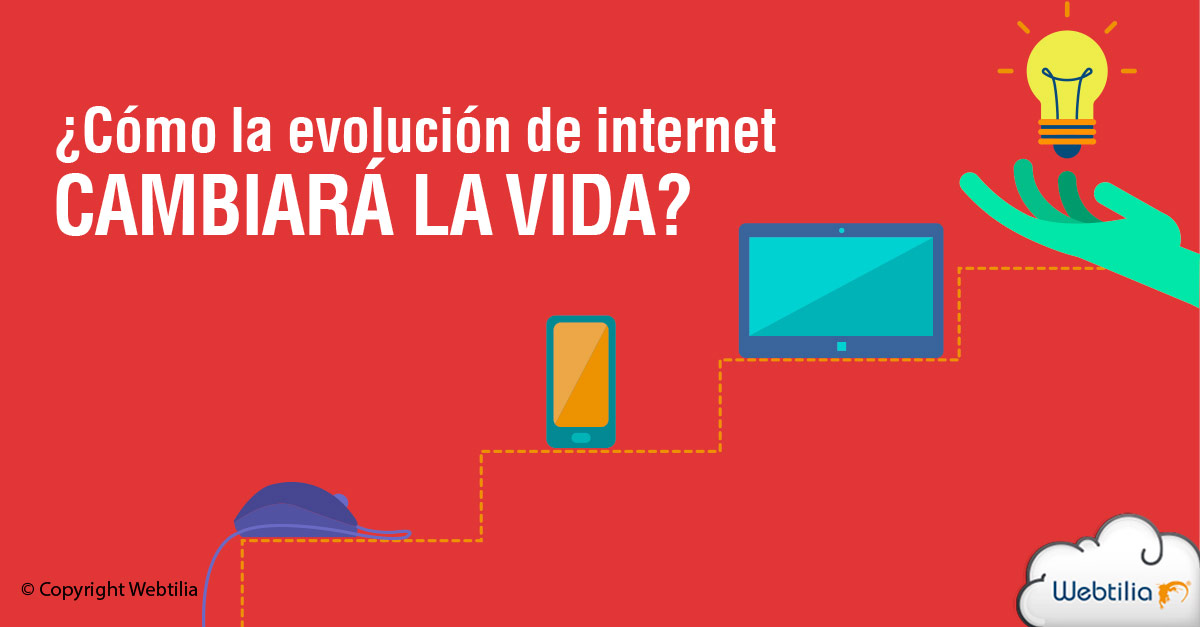 ¿Cómo la evolución de internet cambiará nuestras vidas?