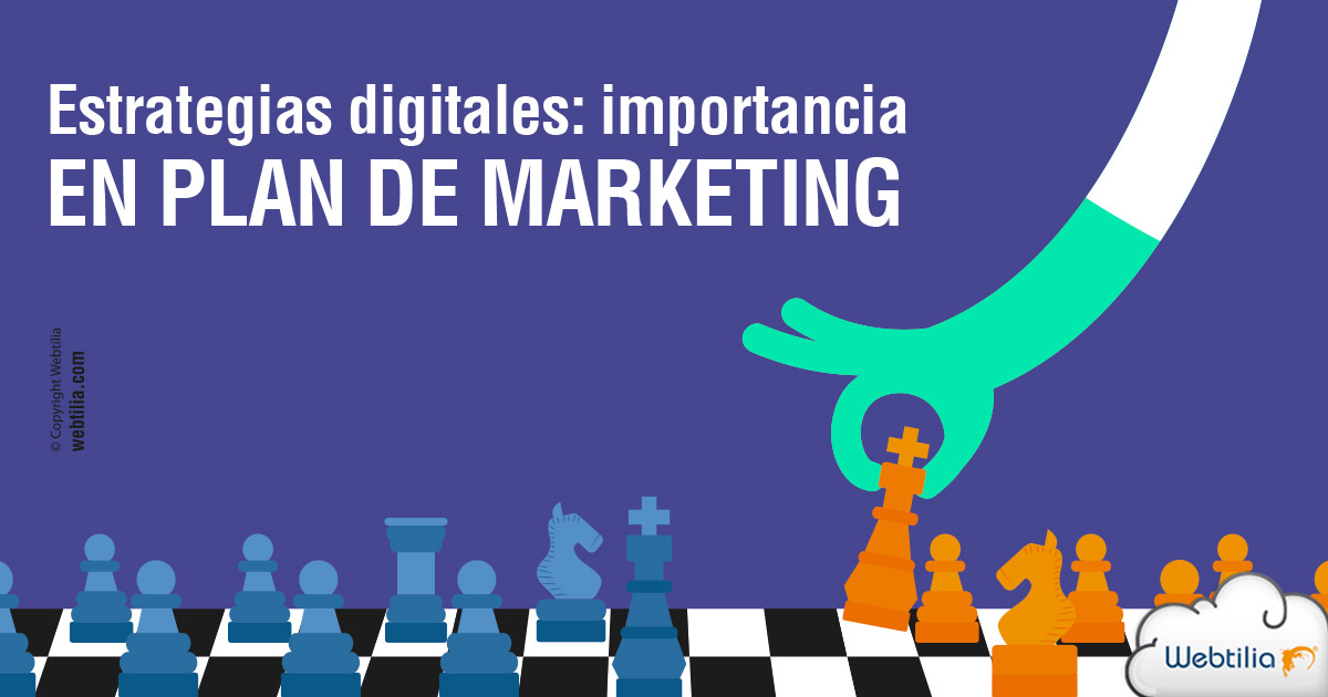 Las estrategias digitales y su importancia en el plan de marketing