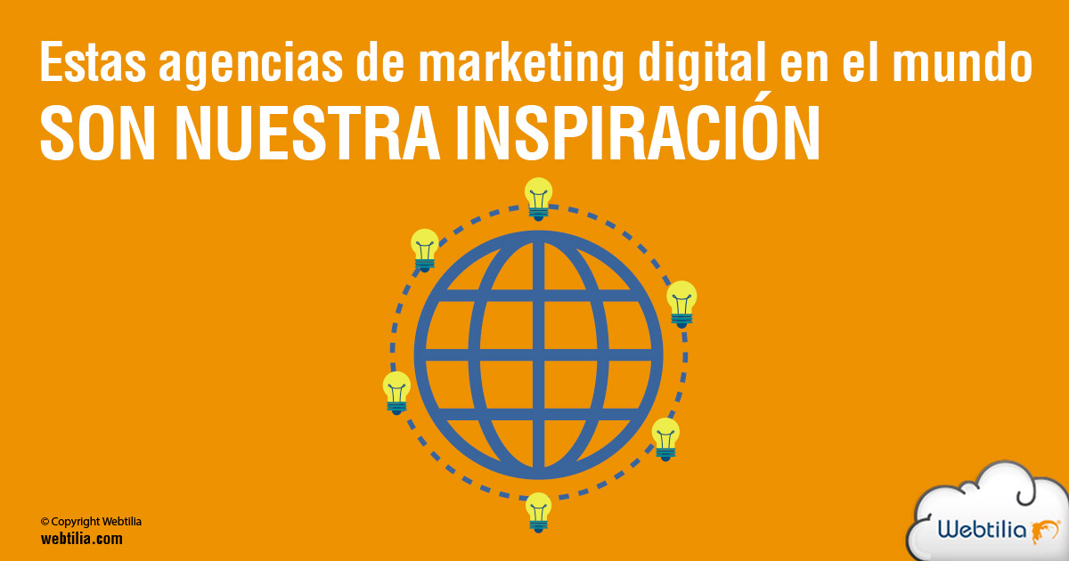 Estas agencias de marketing digital en el mundo son nuestra inspiración