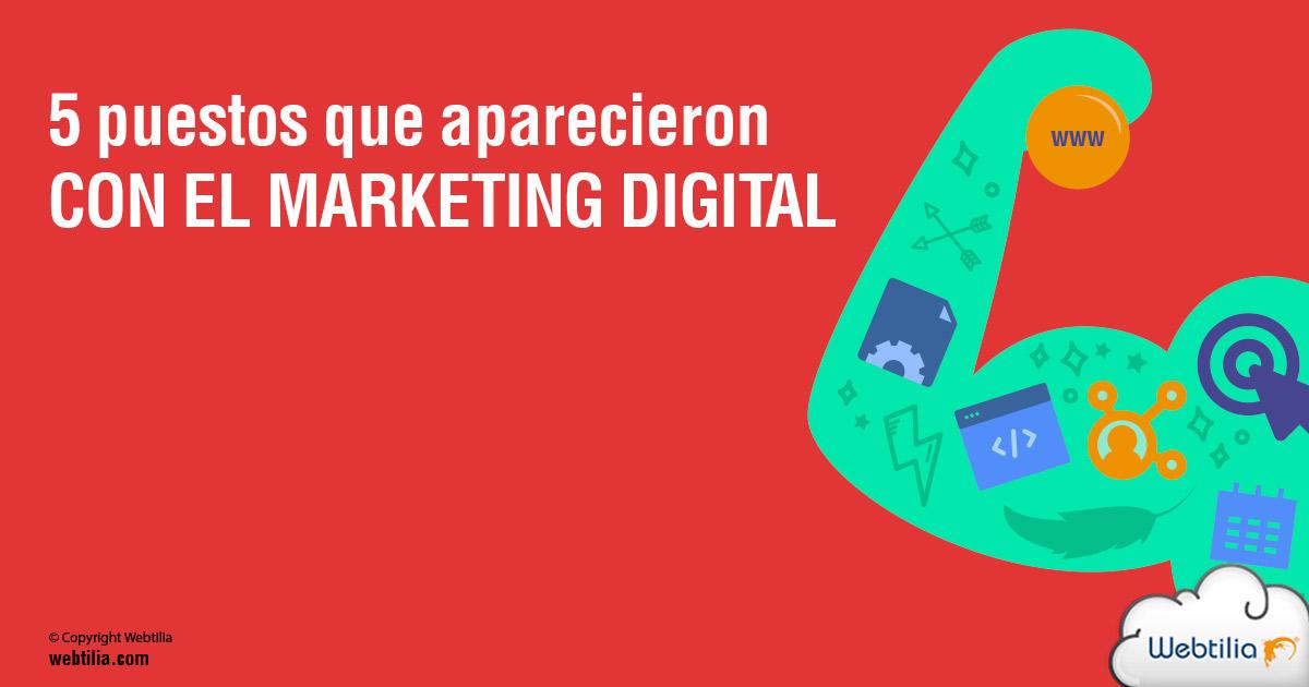 5 puestos que aparecieron con el marketing digital