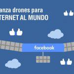 facebook drones internet mundial