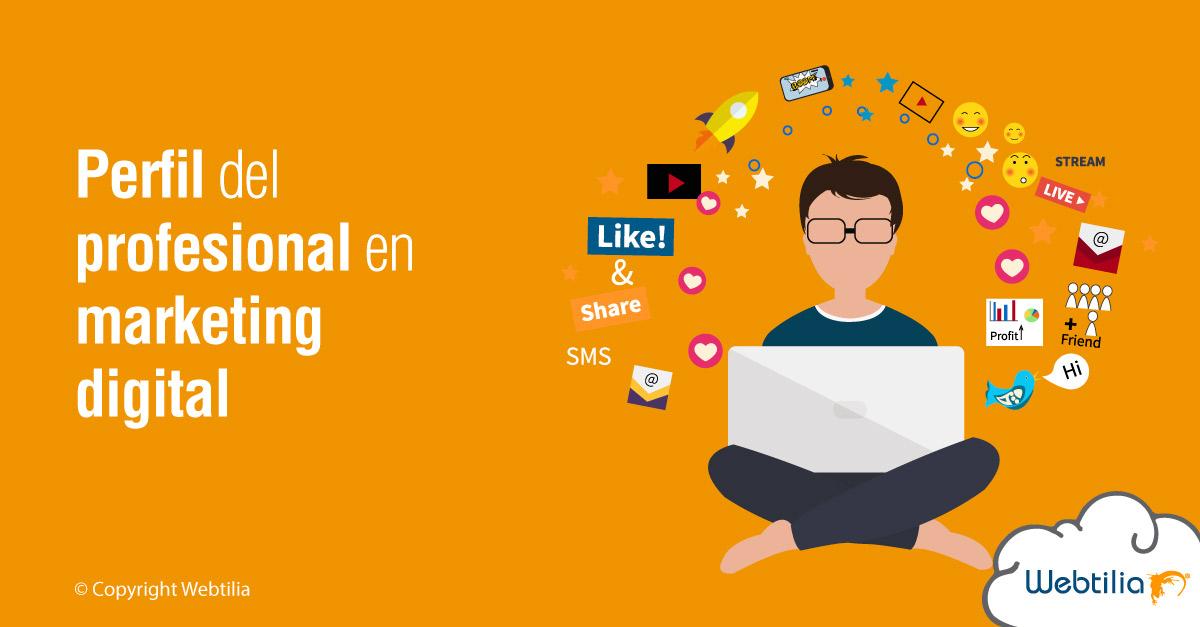 cual es el perfil que debe tener el profesional en marketing digital