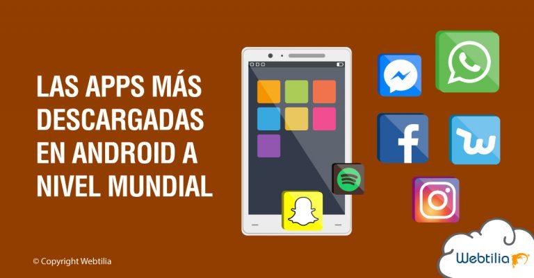 las-apps-mas-descargadas-en-android-a-nivel-mundial