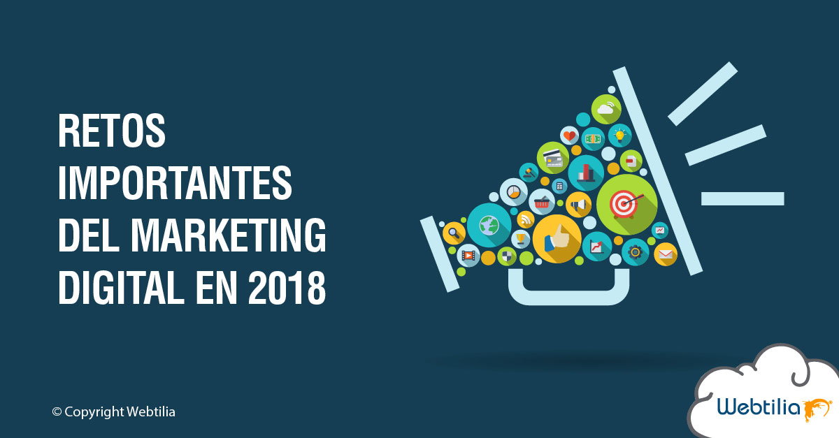 Retos importantes del marketing digital en 2018