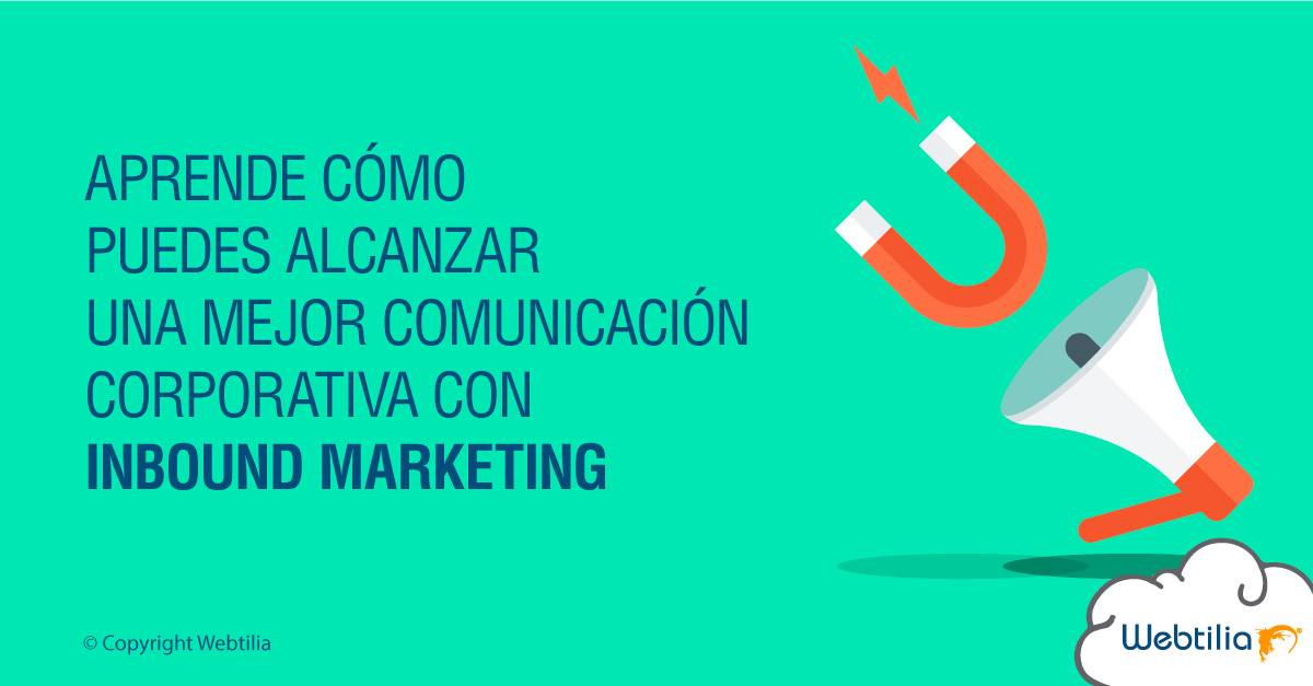 Comunicación Corporativa: El Inbound Marketing como aliado estratégico