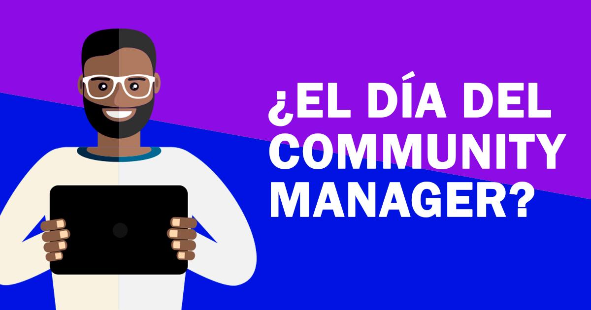 ¡Los Community Managers también tienen su día!