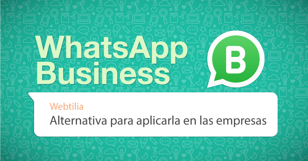 Whatsapp Business: alternativa para aplicarla en las empresas